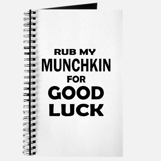 Rub my Munchkin for good luck Journal