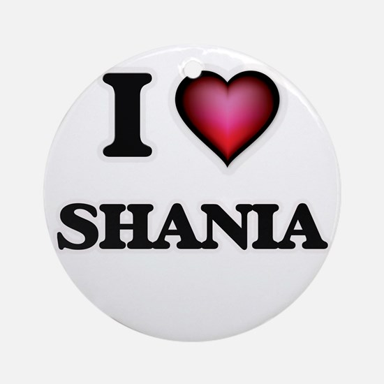 I Love Shania Round Ornament