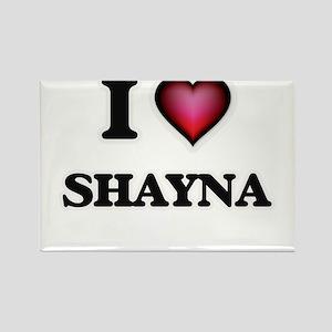 I Love Shayna Magnets