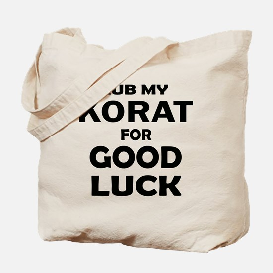 Rub my Korat for good luck Tote Bag