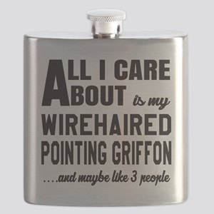 All I care about is my Wirehaired Pointing G Flask