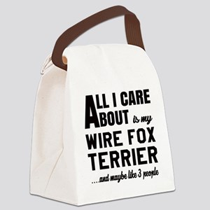 All I care about is my Wire Fox T Canvas Lunch Bag