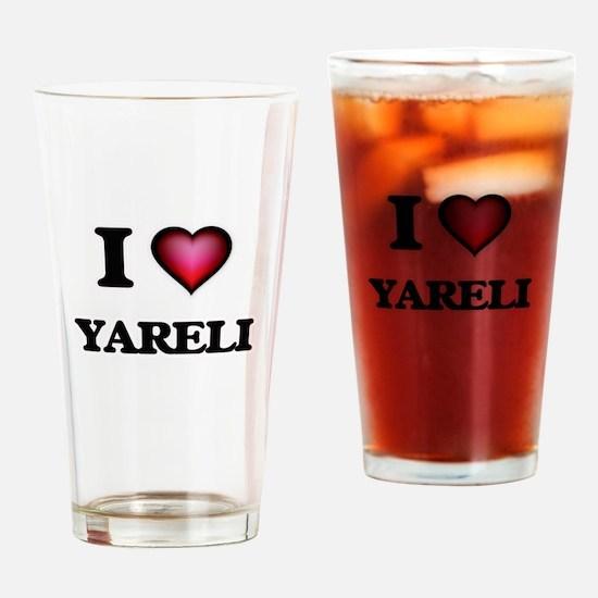 I Love Yareli Drinking Glass