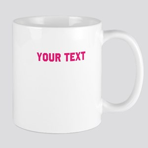 Personalize to go with Classy, Sassy sets Mugs