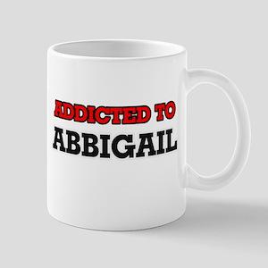Addicted to Abbigail Mugs