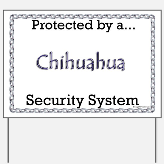 Chihuahua Security  Yard Sign