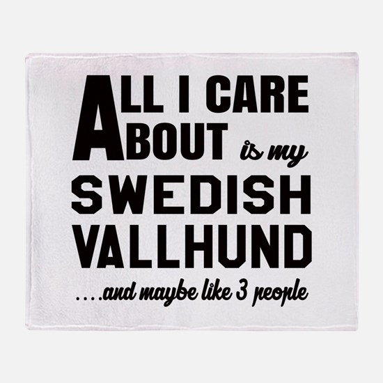 All I care about is my Swedish Vallh Throw Blanket