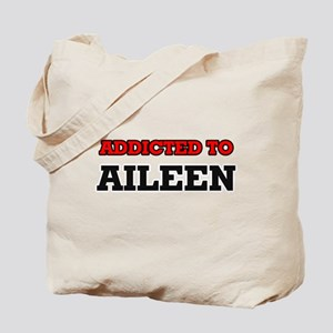 Addicted to Aileen Tote Bag