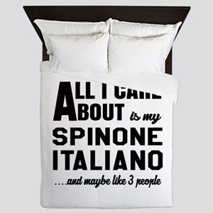 All I care about is my Spinone Italian Queen Duvet