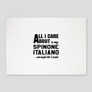 All I care about is my Spinone Ital 5'x7'Area Rug
