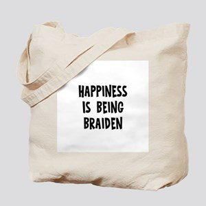 Happiness is being Braiden Tote Bag