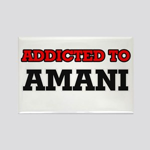 Addicted to Amani Magnets