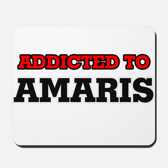 Addicted to Amaris Mousepad