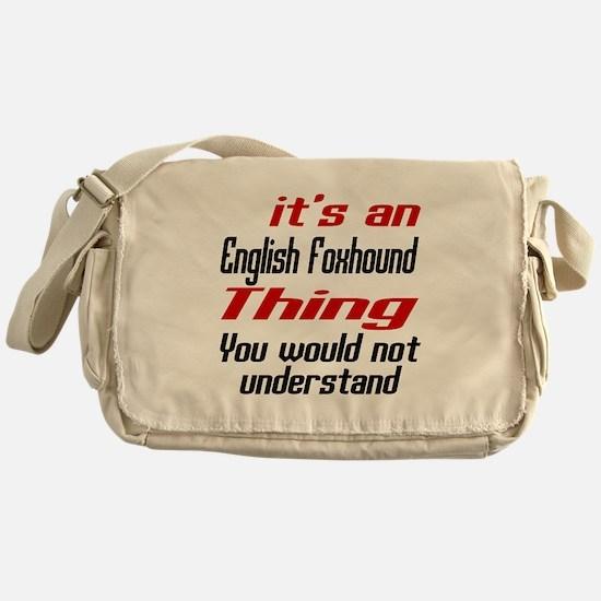 It' s English Foxhound Dog Thing Messenger Bag