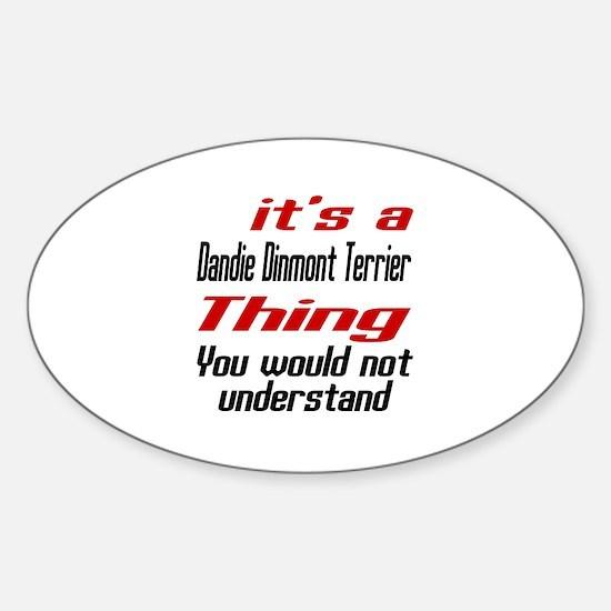 It' s Dandie Dinmont Terrier Dog Th Sticker (Oval)