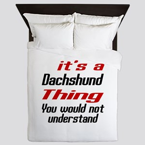 It' s Dachshund Dog Thing Queen Duvet