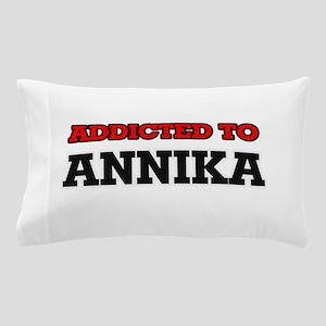 Addicted to Annika Pillow Case