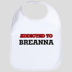 Addicted to Breanna Bib