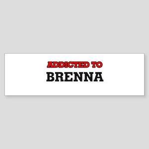 Addicted to Brenna Bumper Sticker