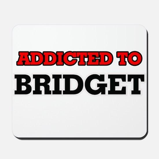 Addicted to Bridget Mousepad