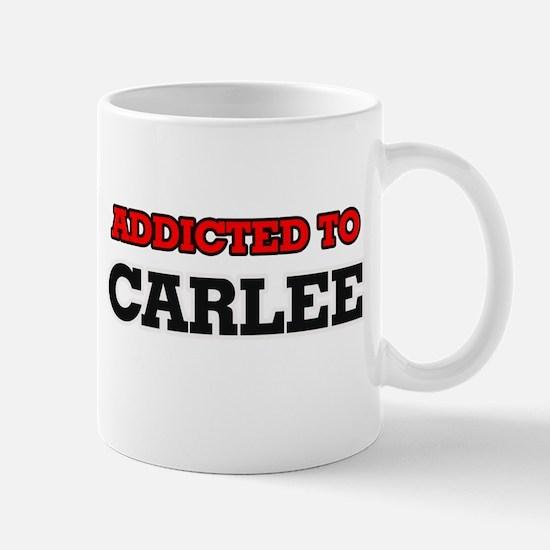 Addicted to Carlee Mugs