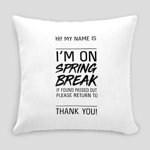 I'm on spring break Everyday Pillow