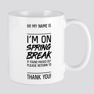 I'm on spring break Mugs