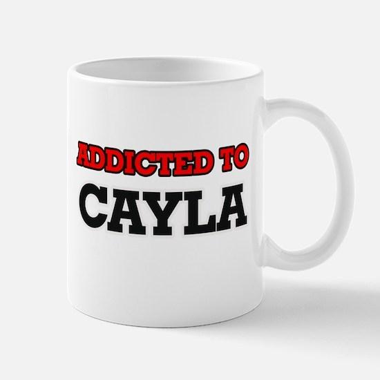 Addicted to Cayla Mugs