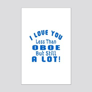 I Love You Less Than Oboe Mini Poster Print