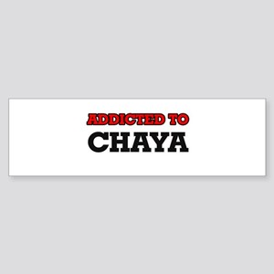 Addicted to Chaya Bumper Sticker