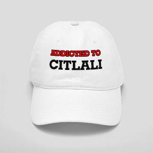Addicted to Citlali Cap