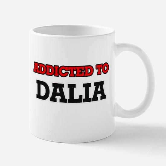 Addicted to Dalia Mugs