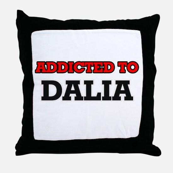 Addicted to Dalia Throw Pillow