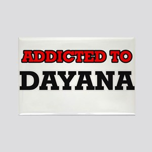 Addicted to Dayana Magnets