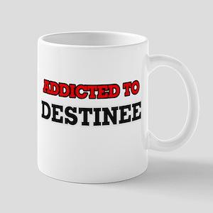 Addicted to Destinee Mugs