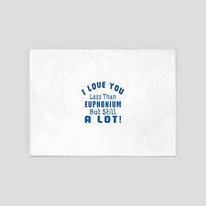 I Love You Less Than Euphonium 5'x7'Area Rug