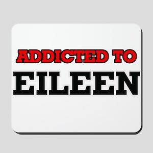 Addicted to Eileen Mousepad