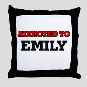 Addicted to Emily Throw Pillow