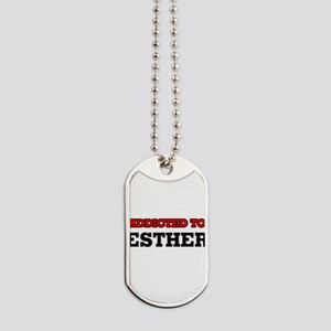 Addicted to Esther Dog Tags
