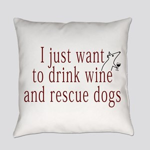 I just want to drink wine and rescue dogs Everyday
