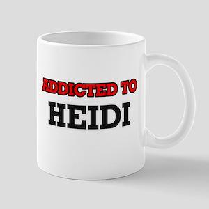 Addicted to Heidi Mugs