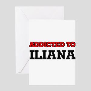Addicted to Iliana Greeting Cards