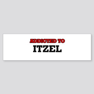 Addicted to Itzel Bumper Sticker