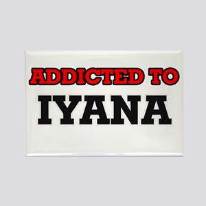 Addicted to Iyana Magnets