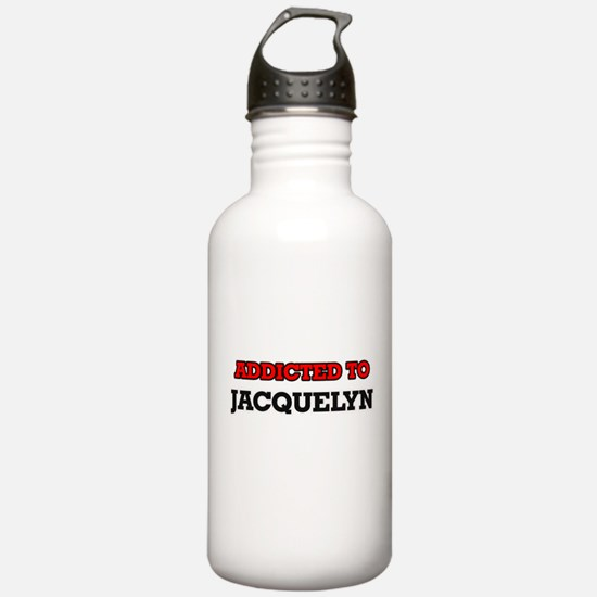 Addicted to Jacquelyn Water Bottle