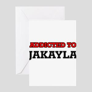 Addicted to Jakayla Greeting Cards