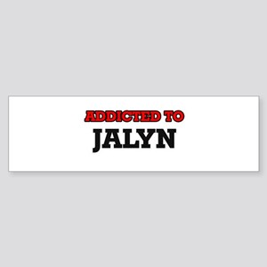 Addicted to Jalyn Bumper Sticker