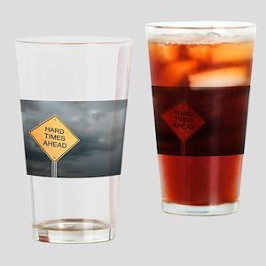 Hard Time Ahead Drinking Glass