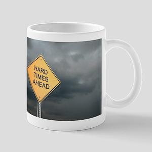 Hard Time Ahead Mugs