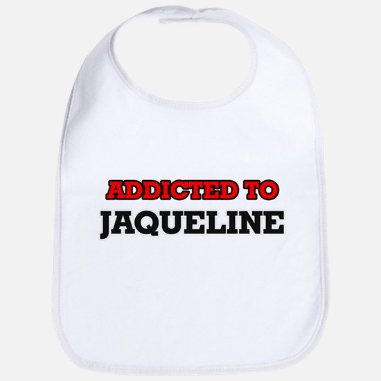 Addicted to Jaqueline Bib